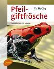 Pfeilgiftfrösche von Eva-Grit Schneider und Gerti Keller (2015, Gebundene Ausgabe)