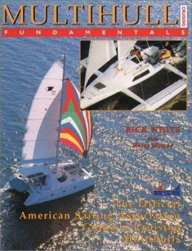 American Sailing Association: Multihull Cruising Fundamentals : The Official American