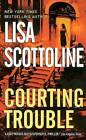 Courting Trouble by Lisa Scottoline (Paperback / softback, 2003)