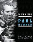 Winning: The Racing Life of Paul Newman by Matt Stone, Preston Lerner (Hardback, 2009)