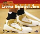 From Leather to Basketball Shoes 9781467738934 by Robin Nelson Hardback