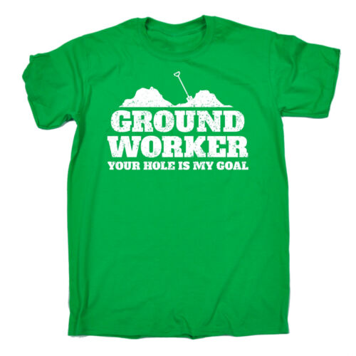 Ground Worker Your Hole Is My Goal T-SHIRT Work Tradesman Funny Gift Birthday