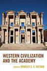 Western Civilization and the Academy by Lexington Books (Hardback, 2015)