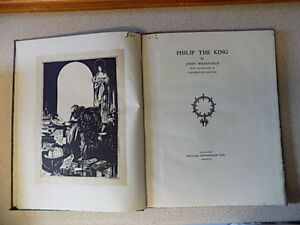 VERY-RARE-1927-SIGNED-HARDBACK-EDITION-of-PHILIP-THE-KING-by-JOHN-MASEFIELD