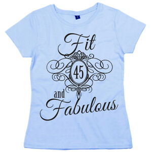 45th Birthday T Shirt Fit 45 Fabulous Ladies Womens Funny Gift
