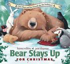 Bear Stays Up for Christmas by Karma Wilson (Hardback, 2009)