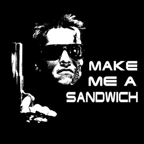 Terminator T-Shirt Make Me A Sandwich funny Arnie  Men/'s Women/'s sizes