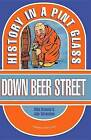 Down Beer Street: History in a Pint Glass by Mika Rissanen, Juha Tahvanainen (Paperback, 2016)