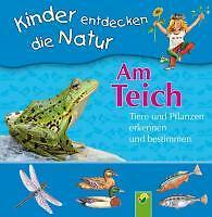 Am Teich. Tiere und Pflanzen erkennen und bestimmen: Kinder entdecken di ... /5