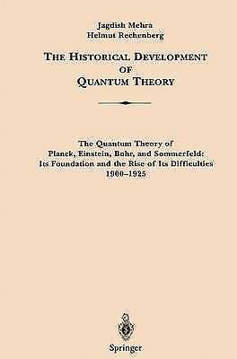 The Historical Development of Quantum Theory by Helmut Rechenberg, Jagdish...