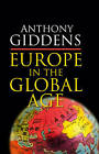 Europe in the Global Age by Anthony Giddens (Paperback, 2006)