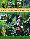 The Best Plants to Attract and Keep Wildlife in the Garden by Michael Lavelle, Christine Lavelle (Paperback, 2010)