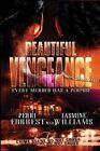 Beautiful Vengeance: Every Murder Has a Purpose by Perri Forrest, Jasmine Williams (Paperback / softback, 2016)