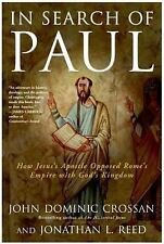In Search of Paul : How Jesus' Apostle Opposed Rome's Empire with God's...