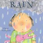 Rain by Carol Thompson (Board book, 2014)