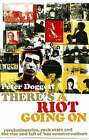 There's a Riot Going on: Revolutionaries, Rock Stars, and the Rise and Fall of 60s Counter-culture by Peter Doggett (Paperback, 2008)