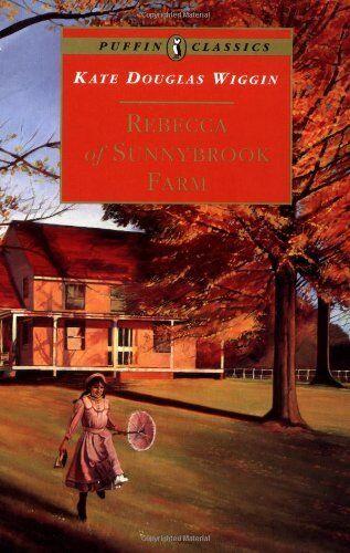Rebecca of Sunnybrook Farm (Puffin Classics),Kate Wiggin- 9780140367591