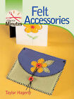 Felt Accessories by Taylor Hagerty (Hardback, 2008)