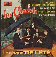 LES CHARLOTS FRENCH  EP JE CHANTE EN ATTENDANT QUE CA SECHE + 3