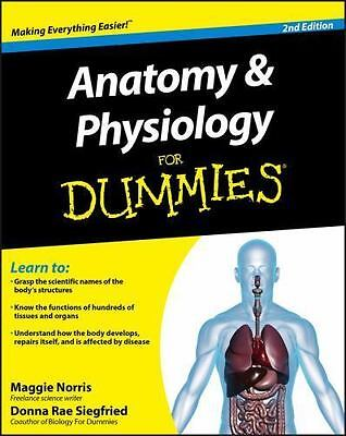 Anatomy and Physiology for Dummies by Donna Rae Siegfried and Maggie Norris...
