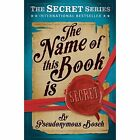 The Name of This Book is Secret by Pseudonymous Bosch (Paperback, 2014)