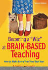 Becoming a  Wiz  at Brain-Based Teaching: How to Make Every Year Your Best Year by Marilee B. Sprenger (Paperback, 2006)
