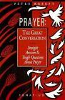 Prayer the Great Conversation by Peter J. Kreeft (Paperback, 1990)