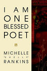 I Am One Blessed Poet by Michelle  Shelly  Rankins (Paperback / softback, 2005)