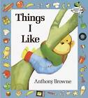 Things I Like by Anthony Browne, Anthony Brown (Paperback / softback, 1989)