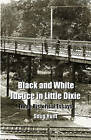 Black and White Justice in Little Dixie: Three Historical Essays by Doug Hunt (Paperback / softback, 2011)