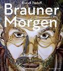 Brauner Morgen von Franck Pavloff und C215 (2015, Kunststoff-Einband)