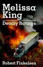 Melissa King: Deadly Ratings by Robert Finkelsen (Paperback / softback, 2001)