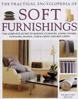 The Practical Encyclopedia of Soft Furnishings: The Complete Guide to Making Curtains, Blinds, Cushions, Loose Covers, Table and Bed Covers by Dorothy Wood (Hardback, 2000)