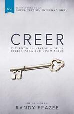 Creer: Viviendo la historia de la Biblia para ser como Jesus (Spanish Edition)