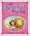 The Sweetest Story Bible: Sweet Thoughts and Sweet Words for Little Girls by Diane Stortz (Hardback, 2010)