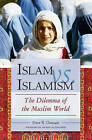 Islam Vs. Islamism: The Dilemma of the Muslim World by Peter R. Demant (Hardback, 2006)