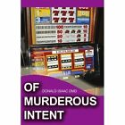 Of Murderous Intent by Donald N Isaac DMD, Donald N Isaac (Paperback / softback, 2001)