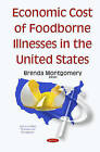 Economic Cost of Foodborne Illnesses in the United States by Nova Science Publishers Inc (Hardback, 2015)