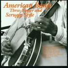 American Banjo: Three-Finger and Scruggs Style von Various Artists (2013)