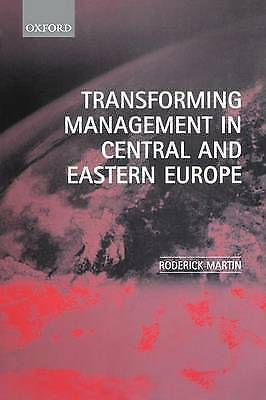 1 of 1 - NEW Transforming Management in Central and Eastern Europe by Roderick Martin