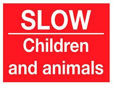SLOW CHILDREN AND ANIMALS SIGN - A4 WATERPROOF VINYL STICKER