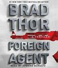 Foreign Agent: A Thriller by Brad Thor (CD-Audio, 2016)