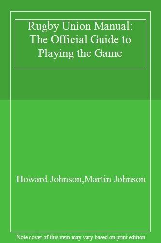 1 of 1 - Rugby Union Manual: The Official Guide to Playing the Game By Howard Johnson,Ma