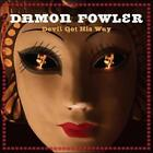 Devil Got His Way by Damon Fowler (CD, Jan-2011, Blind Pig)