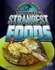 The World's Strangest Foods by Alicia Z Klepeis (Hardback, 2015)