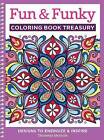 Fun & Funky Coloring Book Treasury  : Designs to Energize and Inspire by Thaneeya McArdle (Paperback / softback, 2015)