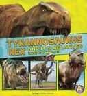 Tyrannosaurus Rex and Its Relatives: The Need-To-Know Facts by Megan Cooley Peterson (Hardback, 2016)