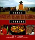 Texas Cowboy Cooking by Tom Perini (2000, Hardcover)
