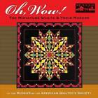 Oh, Wow! the Miniature Quilts & Their Makers by American Quilter's Society (Hardback, 2007)