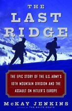 The Last Ridge: The Epic Story of the U.S. Army's 10th Mountain Divisi-ExLibrary